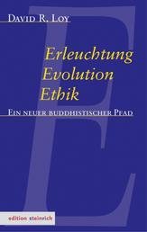 Erleuchtung, Evolution, Ethik - Ein neuer buddhistischer Pfad