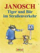 Janosch: Tiger und Bär im Straßenverkehr ★★★★