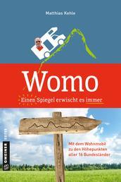 Womo ؎ Einen Spiegel erwischt es immer - Mit dem Wohnmobil zu den Höhepunkten aller 16 Bundesländer