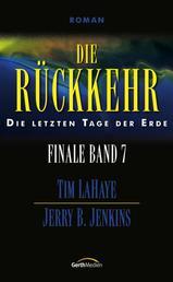 Die Rückkehr - Finale 7 - Die letzten Tage der Erde
