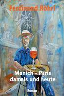 Ferdinand Röhrl: Munich - Paris damals und heute
