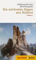 Wolfgang Morscher: Die schönsten Sagen aus Südtirol