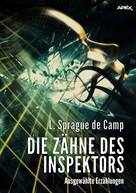 L. Sprague de Camp: DIE ZÄHNE DES INSPEKTORS - AUSGEWÄHLTE ERZÄHLUNGEN