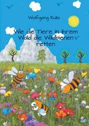 Wie die Tiere in ihrem Wald die Wildbienen retten - Kinderbuch ab 5 bis 8 Jahren (Erstleserinnen und Erstleser)