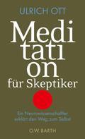 Ulrich Ott: Meditation für Skeptiker ★★★★