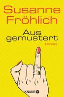 Susanne Fröhlich: Ausgemustert ★★★★