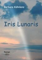 Barbara Kühnlenz: Iris Lunaris ★