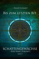Philipp Schmidt: Bis zum letzten Bit