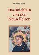 Heinrich Seuse: Das Büchlein von den neun Felsen - Ein mystisches Seelenbild der Christenheit