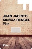 Juan Jacinto Muñoz Rengel: Pink (Flash Relatos)