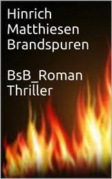 Brandspuren - BsB_Roman Thriller