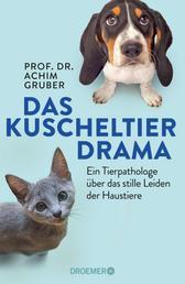 Das Kuscheltierdrama - Ein Tierpathologe über das stille Leiden der Haustiere