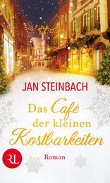 Das Café der kleinen Kostbarkeiten - Roman