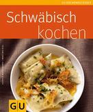 Karola Wiedemann: Schwäbisch kochen
