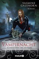 Yasmine Galenorn: Schwestern des Mondes: Vampirnacht ★★★★★