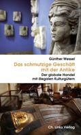 Günther Wessel: Das schmutzige Geschäft mit der Antike