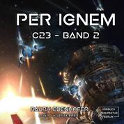 per ignem - c23, Band 2 (ungekürzt)