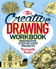 The Creative Drawing Workbook - Imaginative Step-by-Step Projects