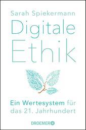 Digitale Ethik - Ein Wertesystem für das 21. Jahrhundert