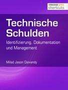 Milad Jason Daivandy: Technische Schulden: Identifizierung, Dokumentation und Management