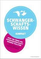 Matthias Lamprecht: Schwangerschaftswissen kompakt ★★★★