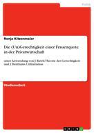 Ronja Kitzenmaier: Die (Un)Gerechtigkeit einer Frauenquote in der Privatwirtschaft