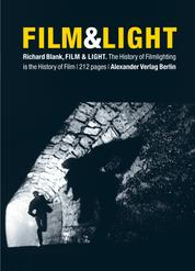 Film & Light - The History of Filmlighting is the History of Film