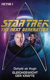 Star Trek - The Next Generation: Gleichgewicht der Kräfte - Roman