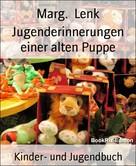 Marg. Lenk: Jugenderinnerungen einer alten Puppe