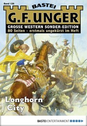 G. F. Unger Sonder-Edition 136 - Western - Longhorn City