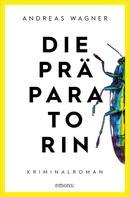 Andreas Wagner: Die Präparatorin ★★★