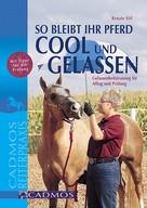 Renate Ettl: So bleibt Ihr Pferd cool und gelassen ★★★★