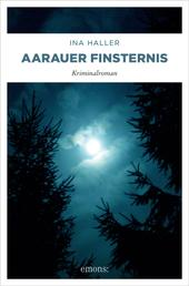 Aarauer Finsternis - Kriminalroman