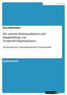 Kira Gehrmann: Die externe Kommunikation und Imagebildung von Nonprofit-Organisationen
