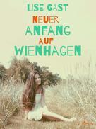 Lise Gast: Neuer Anfang auf Wienhagen ★★★★
