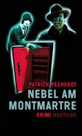 Patrick Pécherot: Nebel am Montmartre ★★★★★