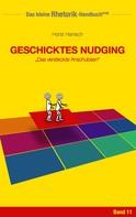 Horst Hanisch: Rhetorik-Handbuch 2100 - Geschicktes Nudging