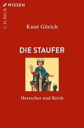 Die Staufer - Herrscher und Reich