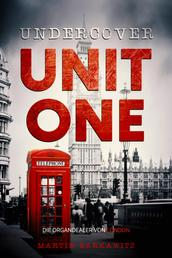 Undercover Unit One - Die Organdealer von London