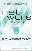 M. Sean Coleman: netwars - The Code 5: Scapegoat