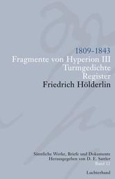 Sämtliche Werke, Briefe und Dokumente. Band 12 - 1809-1843. Fragmente von Hyperion III; Turmgedichte; Register