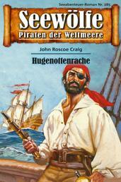 Seewölfe - Piraten der Weltmeere 285 - Hugenottenrache