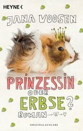 Prinzessin oder Erbse? - Roman