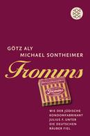 Götz Aly: Fromms ★★★★