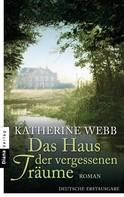 Katherine Webb: Das Haus der vergessenen Träume ★★★★