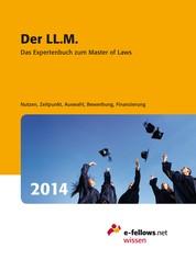 Der LL.M. 2014 - Das Expertenbuch zum Master of Laws