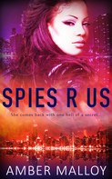 Amber Malloy: Spies R Us