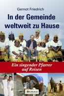 Gernot Friedrich: In der Gemeinde weltweit zu Hause