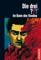 André Minninger: Die drei ???, Im Bann des Voodoo (drei Fragezeichen) ★★★★★