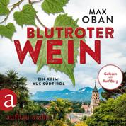 Blutroter Wein - Ein Krimi aus Südtirol (Ungekürzt)